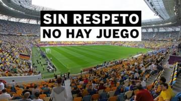 Sin respeto no hay juego, campaña en contra de la violencia en el fútbol